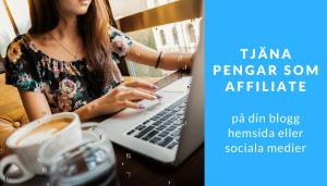 Tjäna pengar som affiliate på din blogg, hemsida eller sociala medier